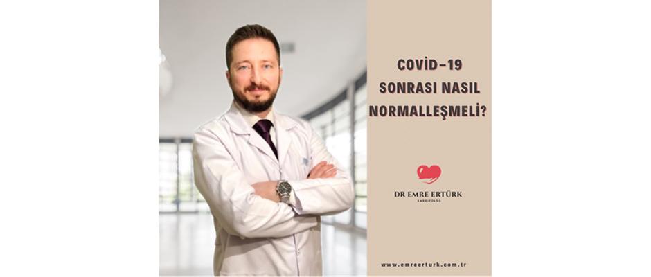 Covid 19 sonrası nasıl normalleşmeli?